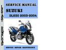 Thumbnail Suzuki DL650 2003-2004 Service Repair Manual Pdf Download
