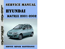 Thumbnail Hyundai Matrix 2001 Service Repair Manual Pdf