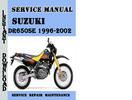 Thumbnail Suzuki DR650SE 1996-2002 Service Repair Manual Pdf Download