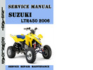 Thumbnail Suzuki LTR450 2006 Service Repair Manual Pdf Download