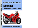 Thumbnail Suzuki RF600R 1993-1997 Service Repair Manual Pdf Download