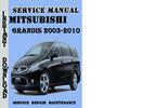 Thumbnail Mitsubishi Grandis 2003-2010 Service Repair Manual Pdf