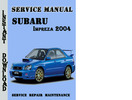Thumbnail Subaru Impreza WRX 2004 Service Repair Manual Pdf Download