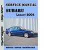 Thumbnail Subaru Legacy 2004 Service Repair Manual Pdf Download