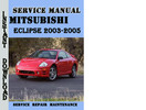 Thumbnail Mitsubishi Eclipse 2003-2005 Service Repair Manual Pdf