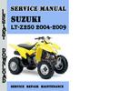 Thumbnail Suzuki LT-Z250 2004-2009 Service Repair Manual Pdf Download