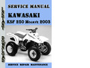Thumbnail Kawasaki KSF 250 Mojave 2003 Service Repair Manual