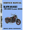 Thumbnail Kawasaki VN1600 Classic 2005 Service Repair Manual