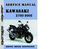 Thumbnail Kawasaki Z750 2005 Service Repair Manual