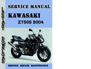 Thumbnail Kawasaki Z750S 2004 Service Repair Manual Pdf Download