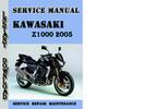 Thumbnail Kawasaki Z1000 2005 Service Repair Manual