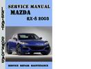 Thumbnail Mazda RX-8 2003 Service Repair Manual Pdf Download