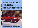 Thumbnail Mazda 626  MX-6 1990-1992 Service Repair Manual