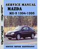 Thumbnail Mazda MX-3 1994-1995 Service Repair Manual Pdf Download