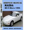Thumbnail Mazda MX-5 Miata 1994 Service Repair Manual