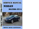 Thumbnail Nissan Maxima 2014 Service Repair Manual