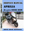 Thumbnail Aprilia Atlantic 250IE 2006 Service Repair Manual