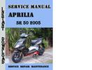 Thumbnail Aprilia SR 50 2005 Service Repair Manual