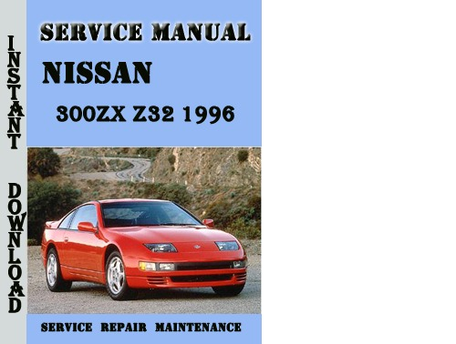 pay for nissan 300zx z32 1996 service repair manual pdf. Black Bedroom Furniture Sets. Home Design Ideas
