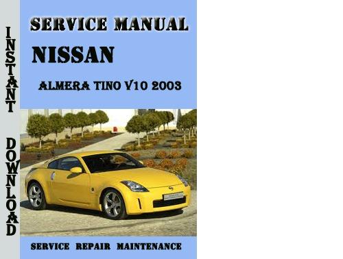nissan almera tino v10 2003 service repair manual. Black Bedroom Furniture Sets. Home Design Ideas