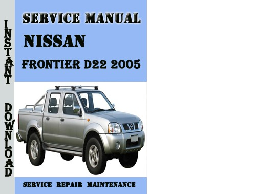 Nissan Frontier Workshop & Owners Manual