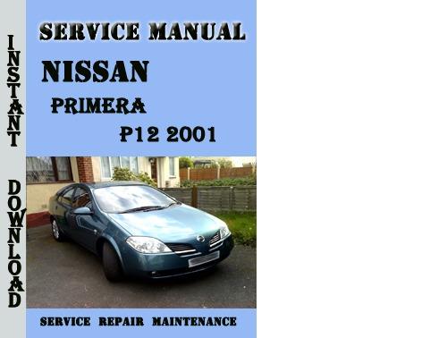 2001 nissan primera p12 service manual free download. Black Bedroom Furniture Sets. Home Design Ideas