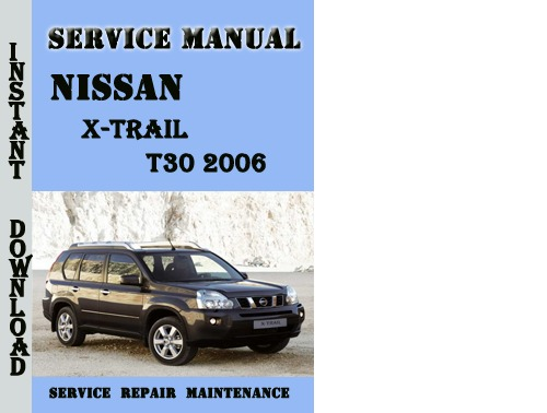 nissan x trail t30 2006 service repair manual pdf download. Black Bedroom Furniture Sets. Home Design Ideas