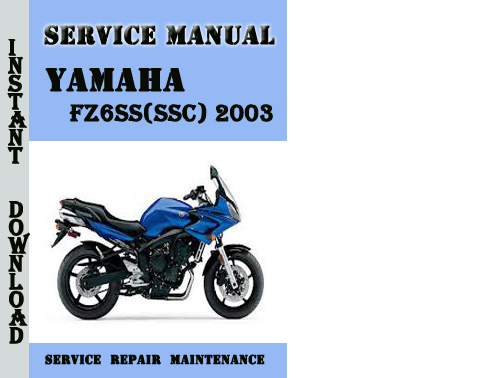 yamaha fz6ss ssc 2003 service repair manual pdf download. Black Bedroom Furniture Sets. Home Design Ideas