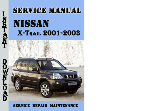 nissan x trail 2001 2003 service repair manual pdf. Black Bedroom Furniture Sets. Home Design Ideas