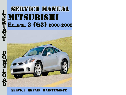 mitsubishi eclipse 3 g3 2000 2005 service repair manual. Black Bedroom Furniture Sets. Home Design Ideas