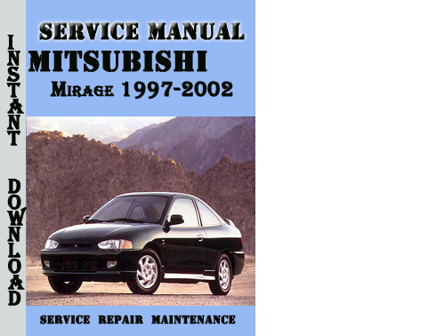 mitsubishi mirage 1997 2002 service repair manual pdf download m rh tradebit com 1997 Mitsubishi Mirage Engine 1997 Plymouth Voyager Repair Manual