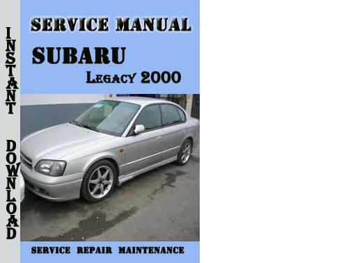 Pay for Subaru Legacy 2000 Service Repair Manual Pdf Download