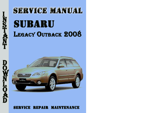 subaru legacy outback 2008 service repair manual pdf. Black Bedroom Furniture Sets. Home Design Ideas
