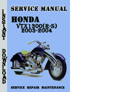 pay for honda vtx1300 r s 2003 2004 service repair manual. Black Bedroom Furniture Sets. Home Design Ideas