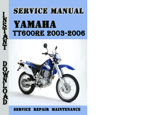yamaha tt600re 2003 2006 service repair manual pdf. Black Bedroom Furniture Sets. Home Design Ideas