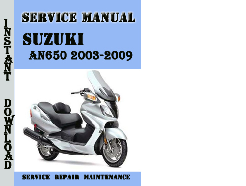 suzuki an650 2003 2009 service repair manual download. Black Bedroom Furniture Sets. Home Design Ideas