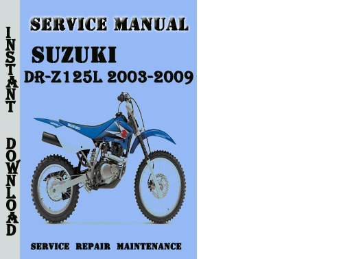 suzuki dr z125l 2003 2009 service repair manual pdf. Black Bedroom Furniture Sets. Home Design Ideas