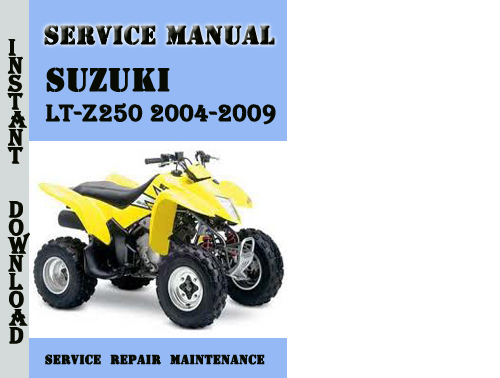 Suzuki Lt-z250 2004-2009 Service Repair Manual Pdf Download