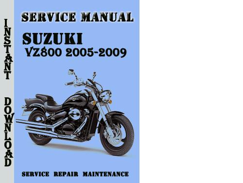 Pay for Suzuki VZ800 2005-2009 Service Repair Manual Pdf Download