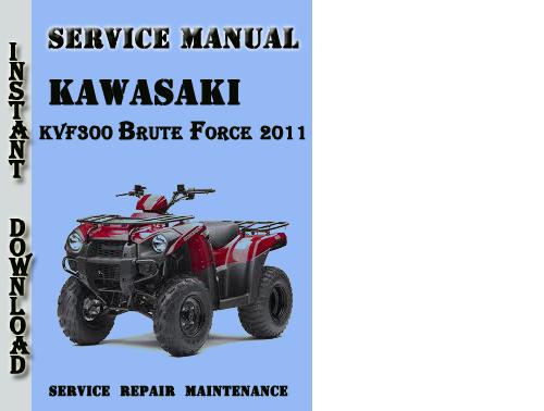 Kawasaki Kvf300 Brute Force 2011 Service Repair Manual