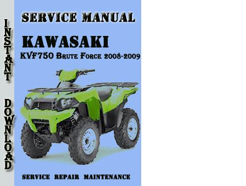 Pay for Kawasaki KVF750 Brute Force 2008-2009 Service Repair Manual