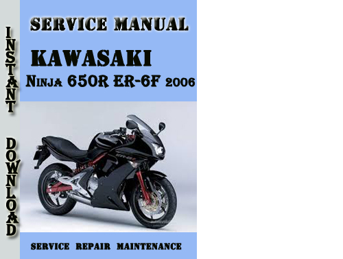 Kawasaki Ninja 650r Er-6f 2006 Service Repair Manual