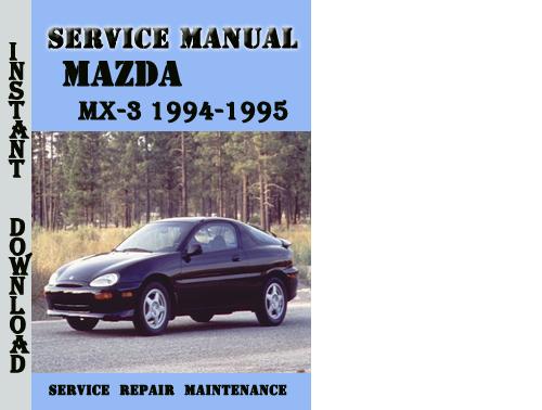 Pay for Mazda MX-3 1994-1995 Service Repair Manual Pdf Download