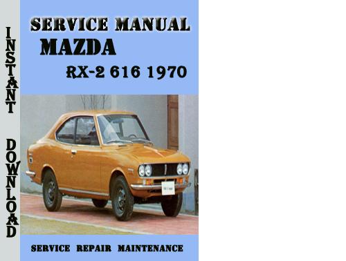 Pay for Mazda RX-2 616 1970 Service Repair Manual