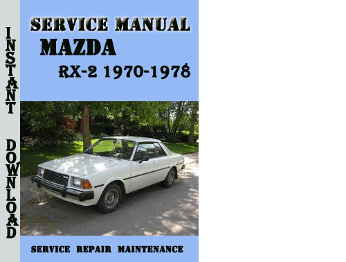 Pay for Mazda RX-2 1970-1978 Service Repair Manual
