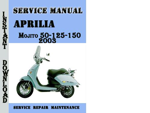 aprilia mojito 50 125 150 2003 service repair manual download man. Black Bedroom Furniture Sets. Home Design Ideas