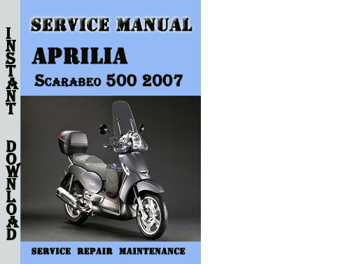 Aprilia Scarabeo 500 2007 Service Repair Manual