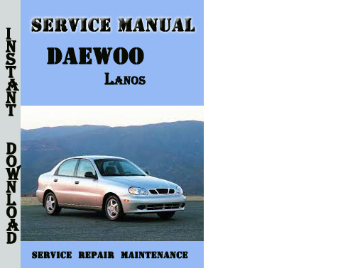 daewoo lanos complete service repair manual download. Black Bedroom Furniture Sets. Home Design Ideas