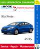 Thumbnail ☆☆ Best ☆☆ 2015 Kia Forte Service Repair Manual