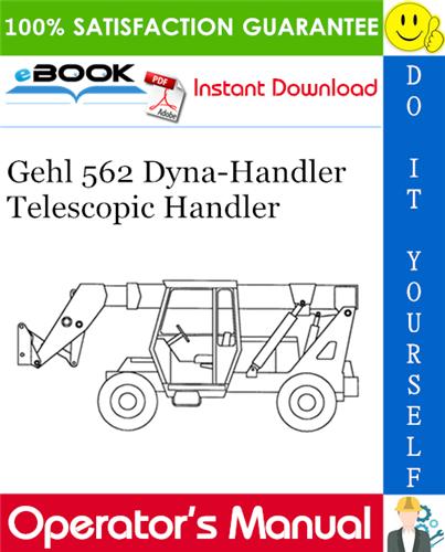 Thumbnail ☆☆ Best ☆☆ Gehl 562 Dyna-Handler Telescopic Handler Operators Manual